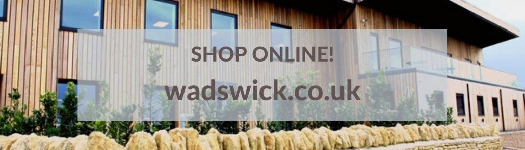 Shop online at wadswick.co.uk during the Coronavirus crisis